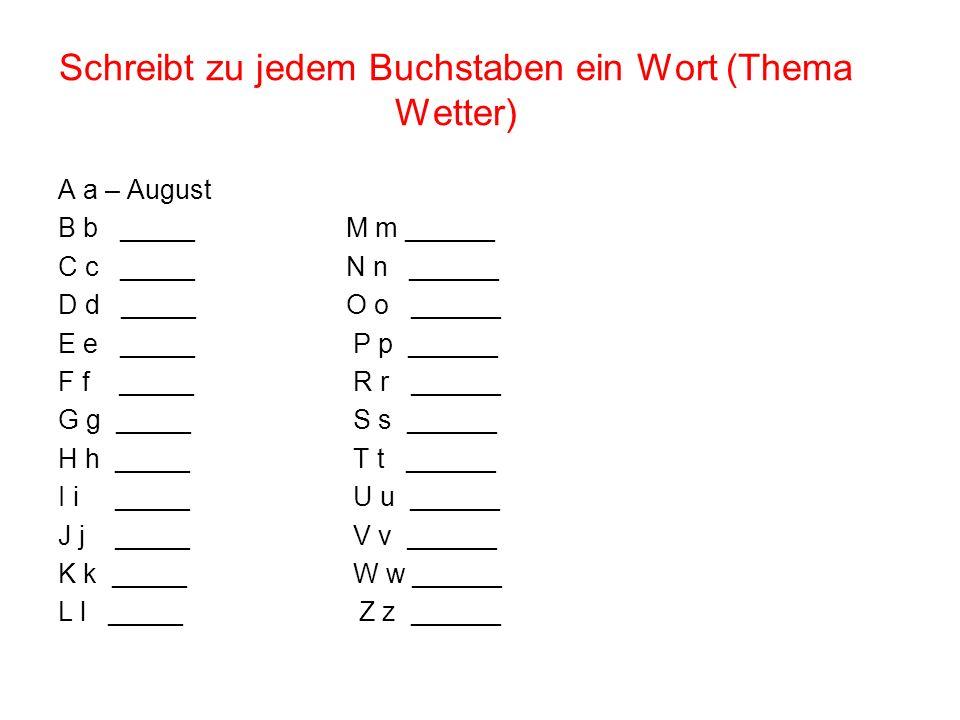 Schreibt zu jedem Buchstaben ein Wort (Thema Wetter)