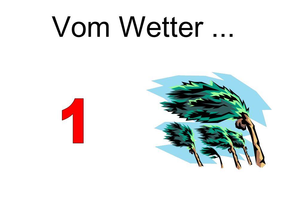 Vom Wetter ... 1