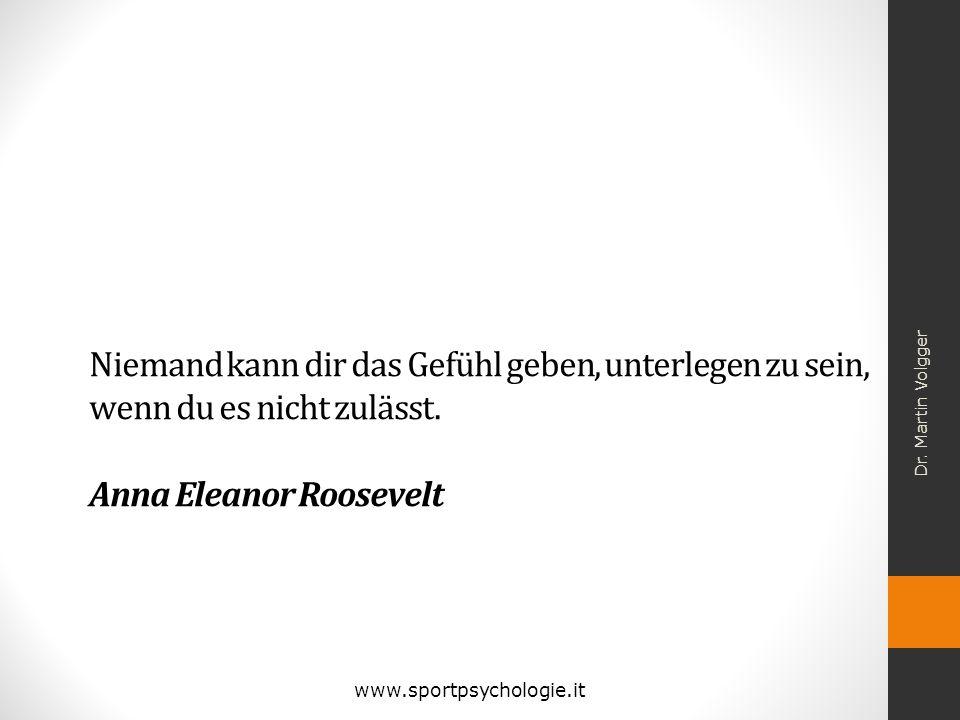 Niemand kann dir das Gefühl geben, unterlegen zu sein, wenn du es nicht zulässt. Anna Eleanor Roosevelt