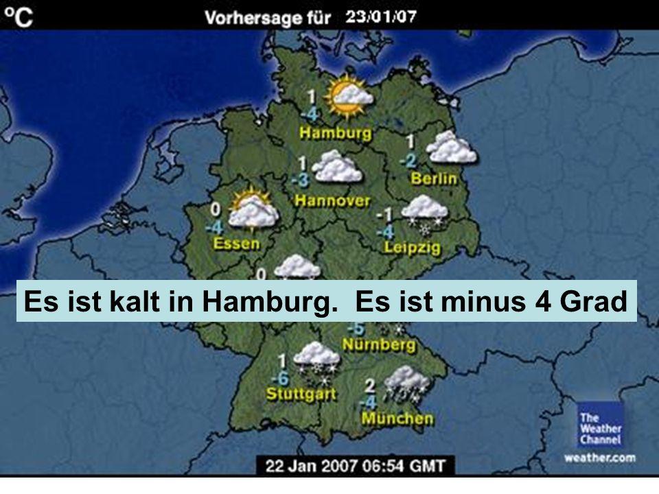 Es ist kalt in Hamburg. Es ist minus 4 Grad