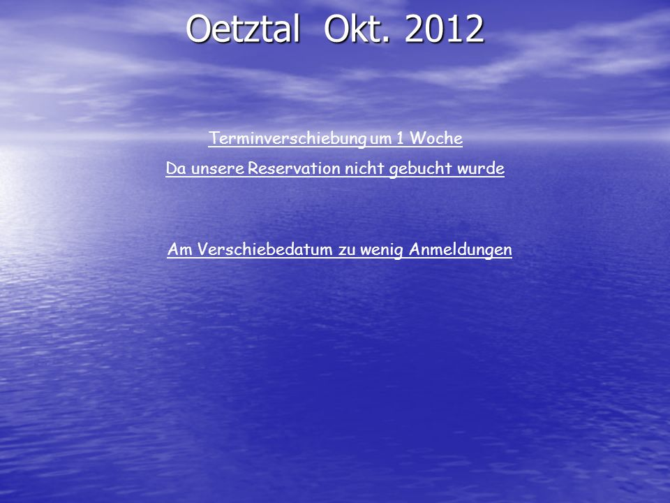 Oetztal Okt. 2012 Terminverschiebung um 1 Woche