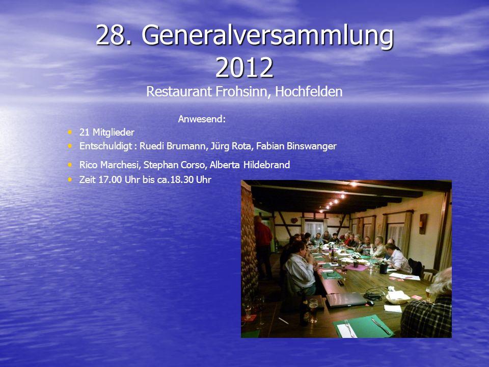 28. Generalversammlung 2012 Restaurant Frohsinn, Hochfelden