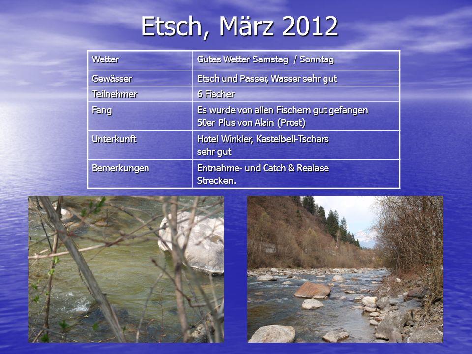 Etsch, März 2012 Wetter Gutes Wetter Samstag / Sonntag Gewässer