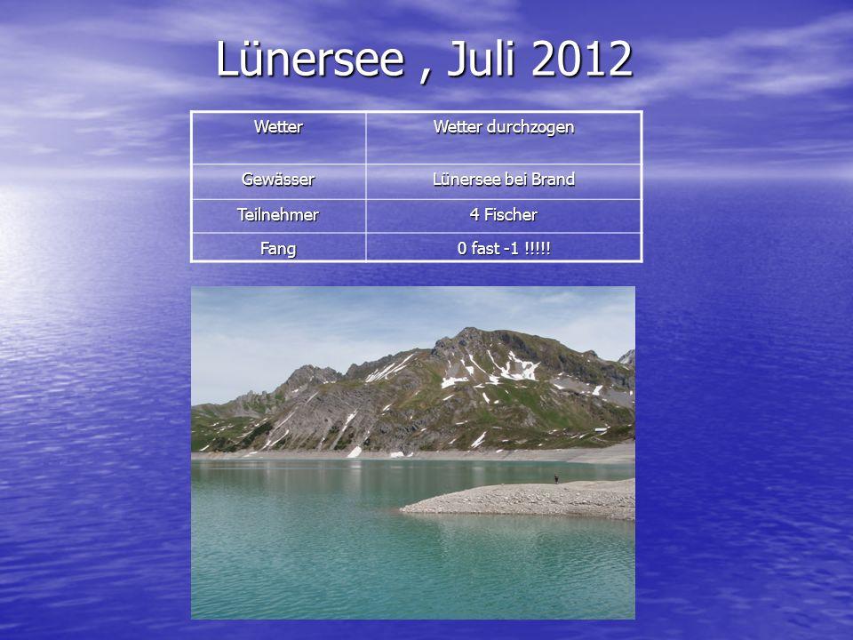 Lünersee , Juli 2012 Wetter Wetter durchzogen Gewässer