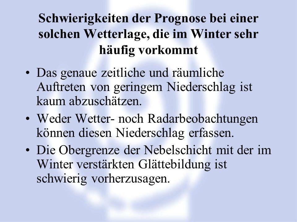 Schwierigkeiten der Prognose bei einer solchen Wetterlage, die im Winter sehr häufig vorkommt