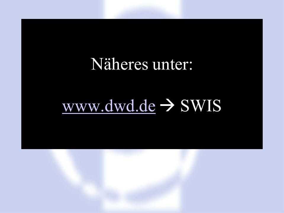 Näheres unter: www.dwd.de  SWIS
