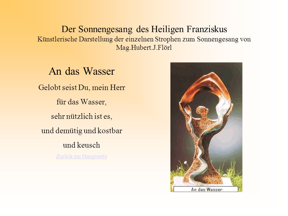 Der Sonnengesang des Heiligen Franziskus Künstlerische Darstellung der einzelnen Strophen zum Sonnengesang von Mag.Hubert.J.Flörl