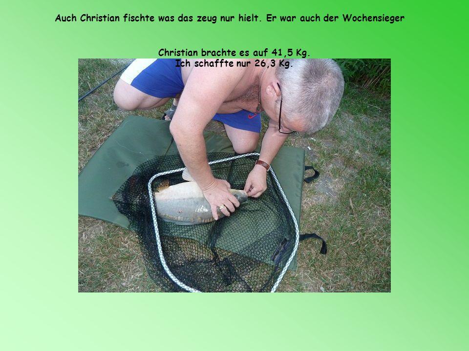 Christian brachte es auf 41,5 Kg.