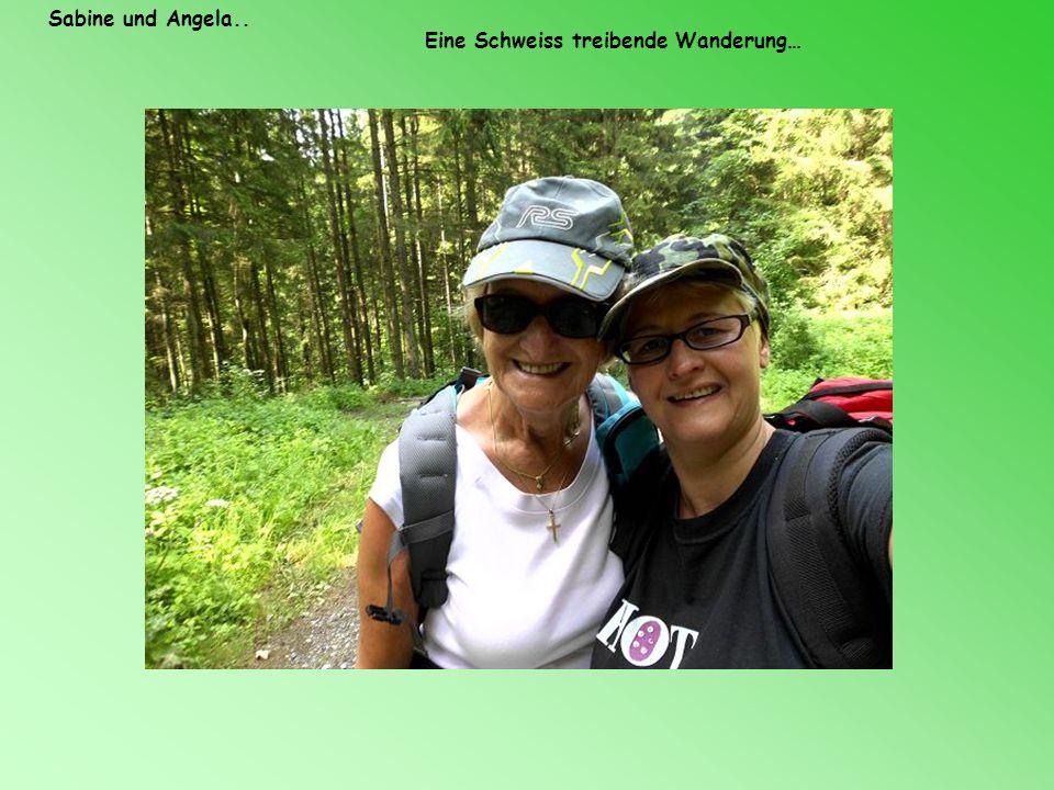 Sabine und Angela.. Eine Schweiss treibende Wanderung…