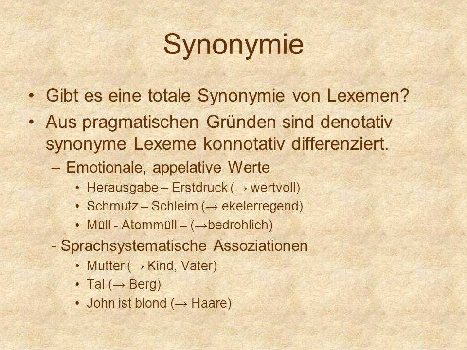 Synonymie Gibt es eine totale Synonymie von Lexemen