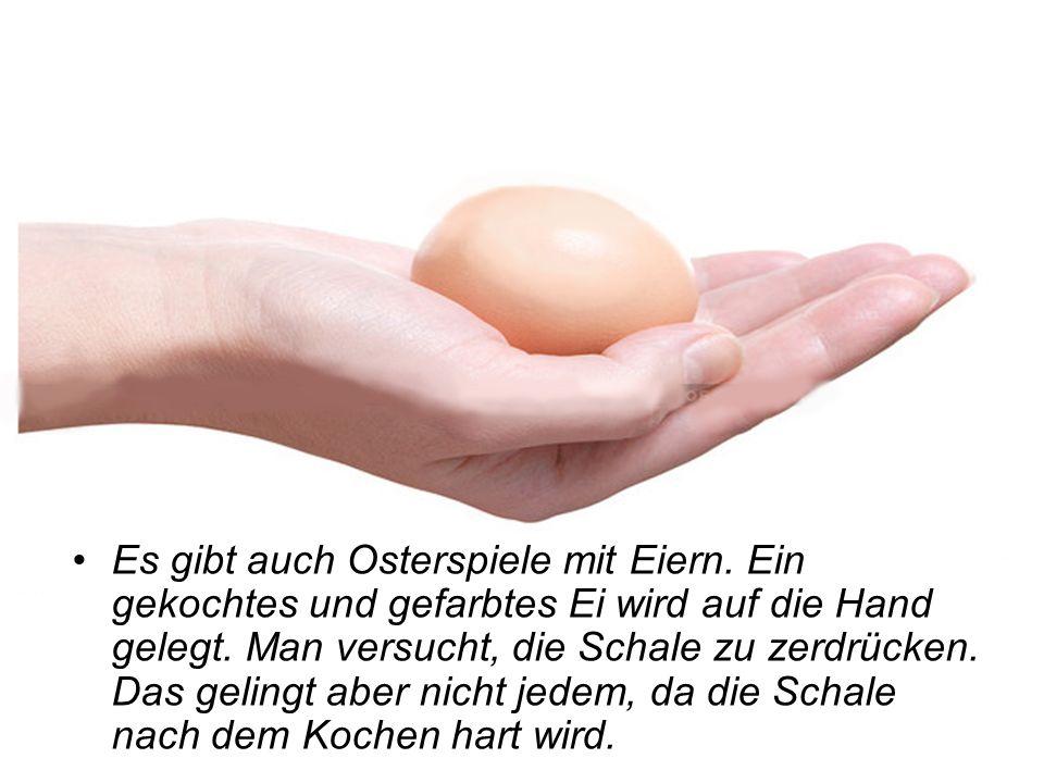Es gibt auch Osterspiele mit Eiern