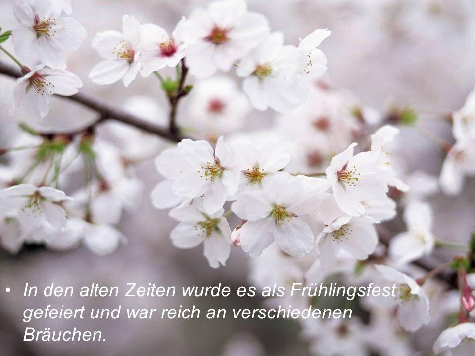 In den alten Zeiten wurde es als Frühlingsfest gefeiert und war reich an verschiedenen Bräuchen.