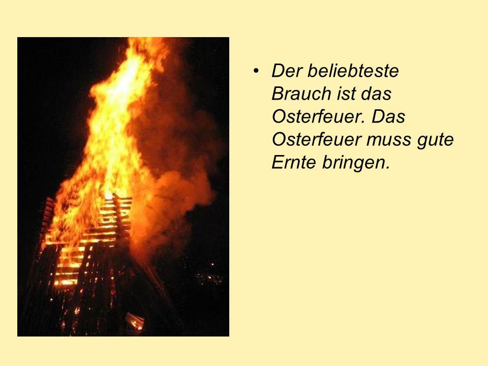 Der beliebteste Brauch ist das Osterfeuer