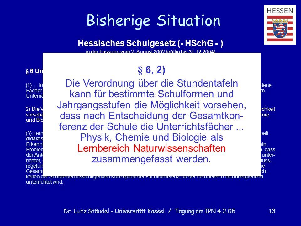Bisherige Situation § 6, 2)