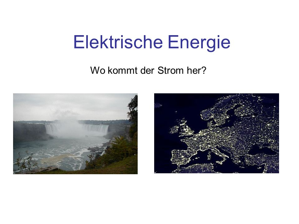 elektrische energie wo kommt der strom her ppt video. Black Bedroom Furniture Sets. Home Design Ideas