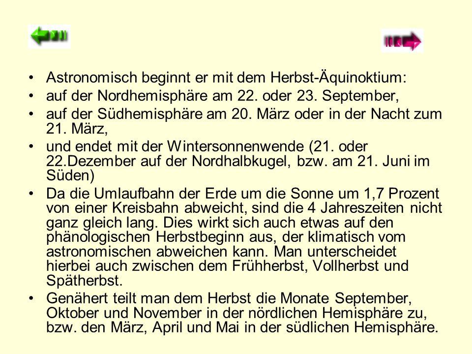 Astronomisch beginnt er mit dem Herbst-Äquinoktium: