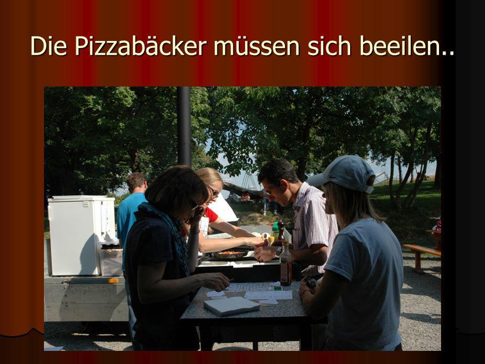 Die Pizzabäcker müssen sich beeilen..