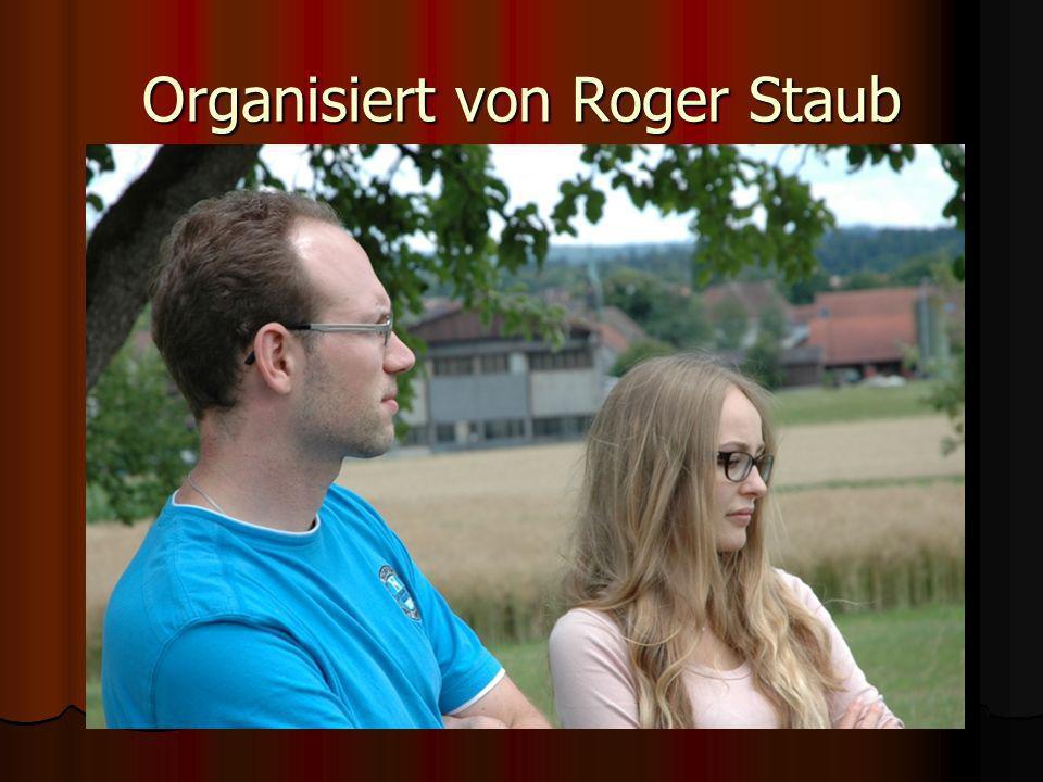 Organisiert von Roger Staub