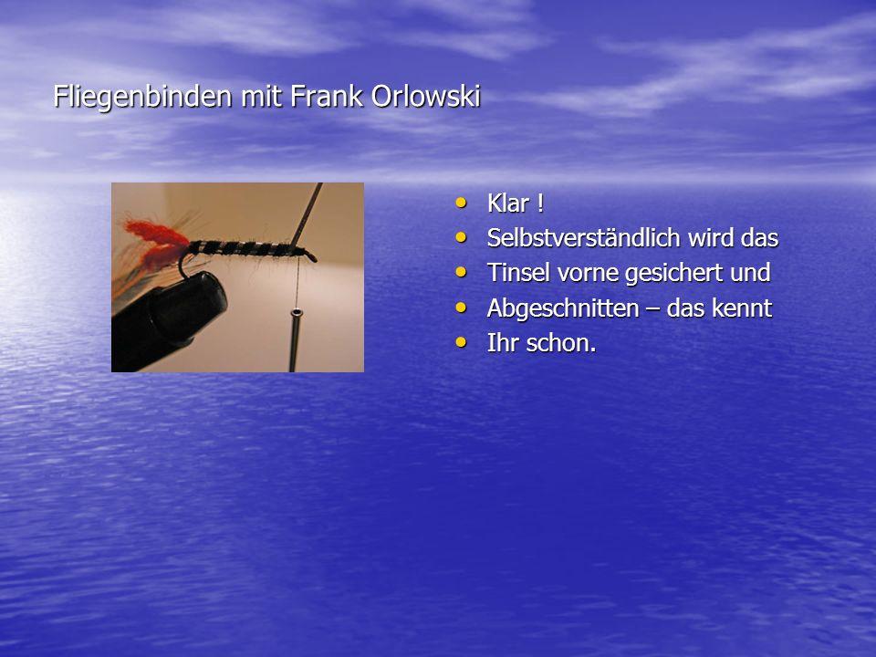 Fliegenbinden mit Frank Orlowski