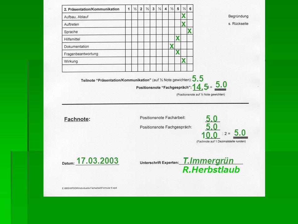 x x x x x x x 5.5 5.0 14.5 5.0 5.0 5.0 10.0 17.03.2003 T.Immergrün R.Herbstlaub