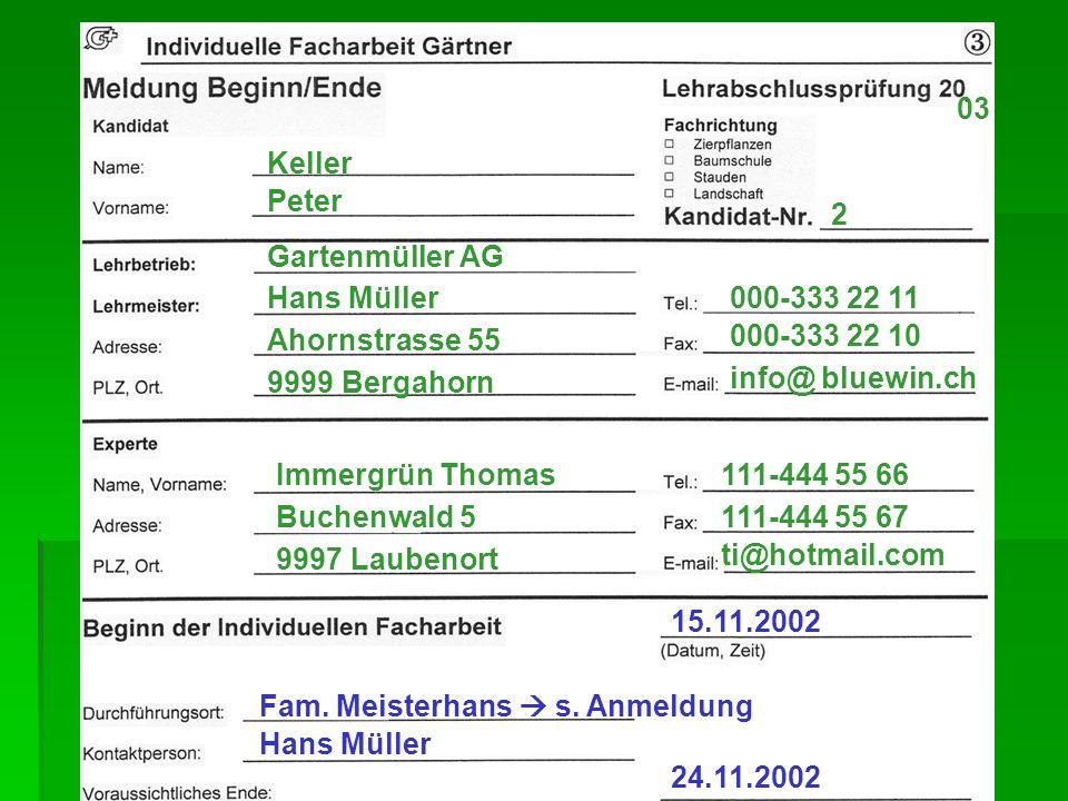 03 Keller. Peter. 2. Gartenmüller AG. Hans Müller. 000-333 22 11. Ahornstrasse 55. 000-333 22 10.