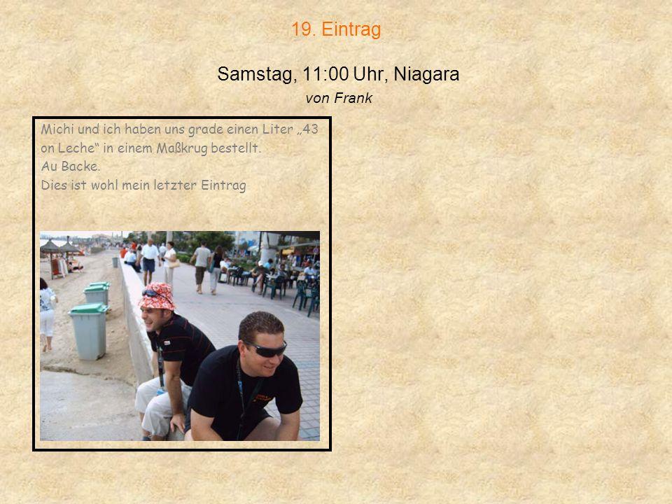 19. Eintrag Samstag, 11:00 Uhr, Niagara von Frank