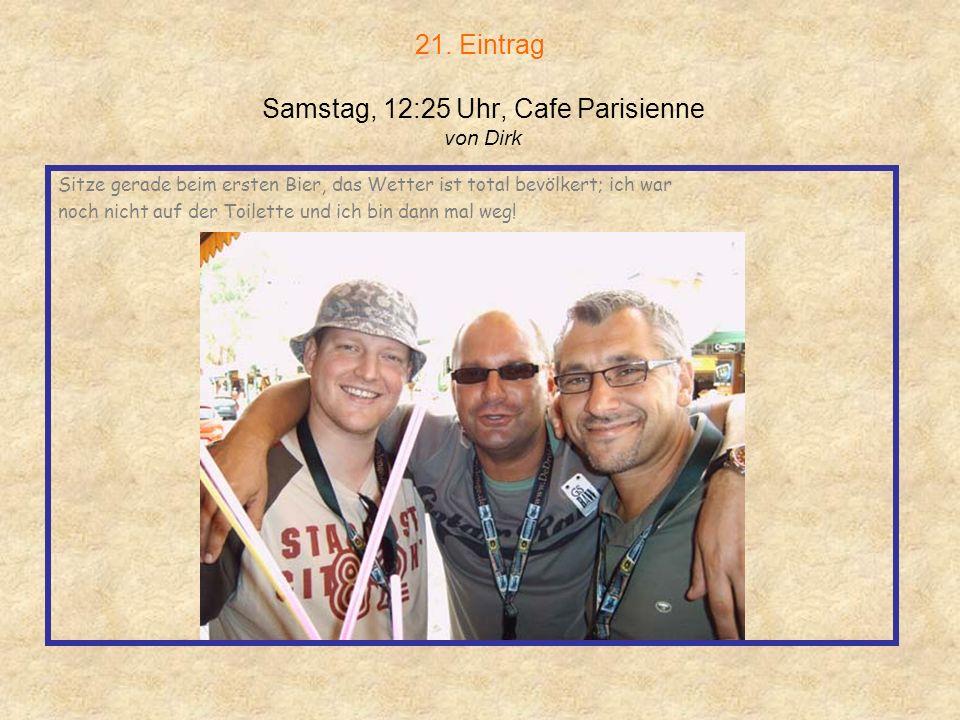 21. Eintrag Samstag, 12:25 Uhr, Cafe Parisienne von Dirk