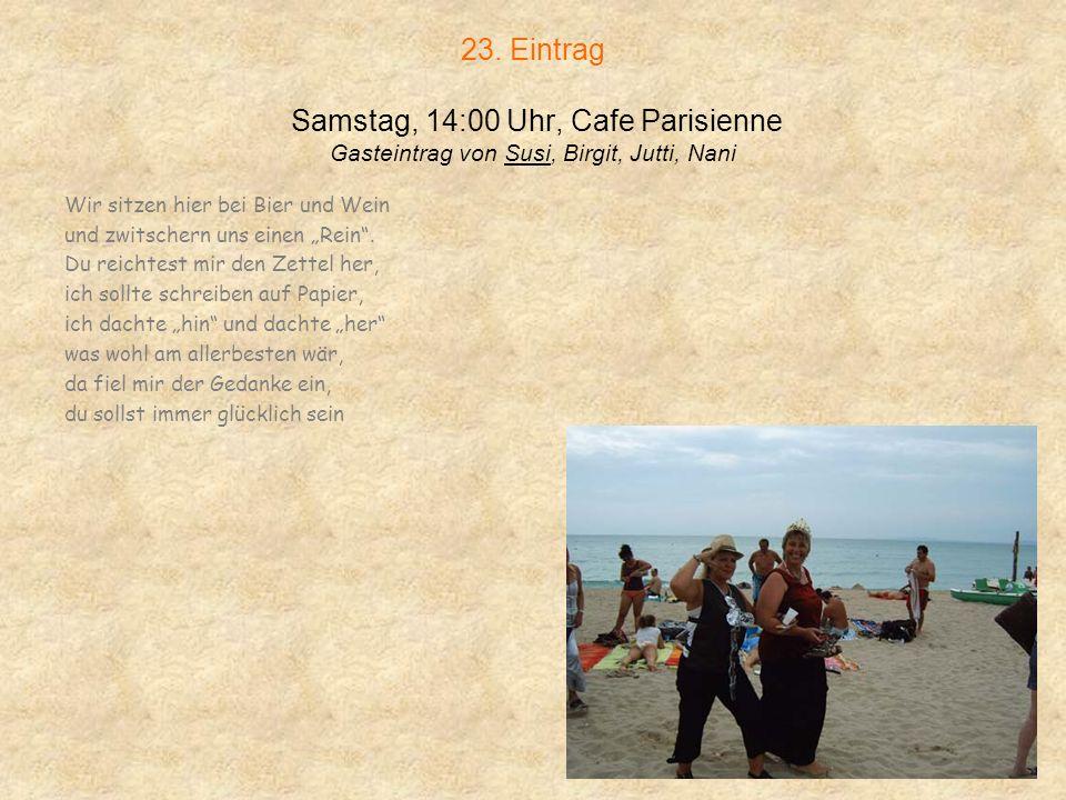 23. Eintrag Samstag, 14:00 Uhr, Cafe Parisienne Gasteintrag von Susi, Birgit, Jutti, Nani