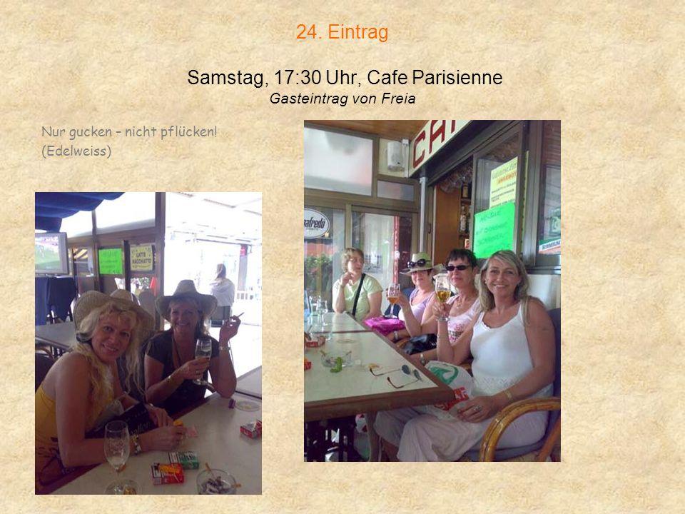24. Eintrag Samstag, 17:30 Uhr, Cafe Parisienne Gasteintrag von Freia