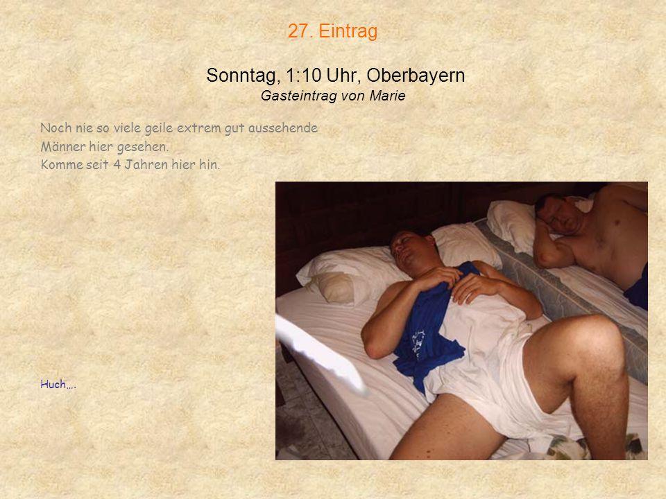 27. Eintrag Sonntag, 1:10 Uhr, Oberbayern Gasteintrag von Marie