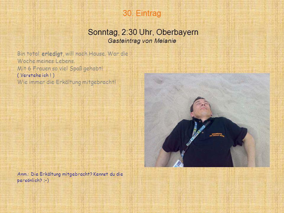 30. Eintrag Sonntag, 2:30 Uhr, Oberbayern Gasteintrag von Melanie