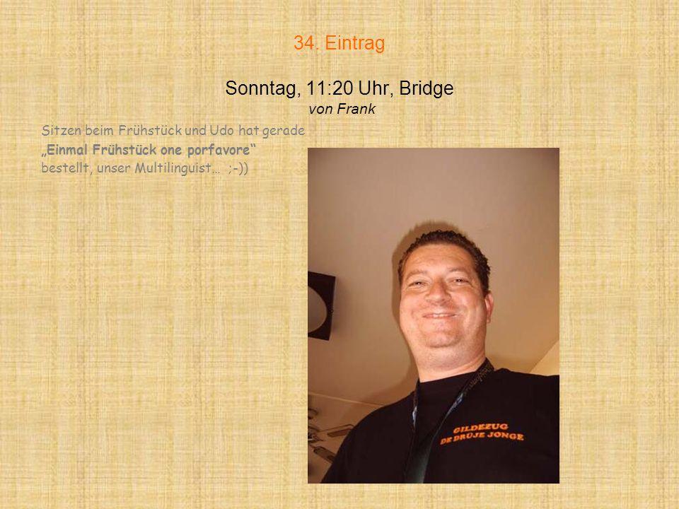 34. Eintrag Sonntag, 11:20 Uhr, Bridge von Frank