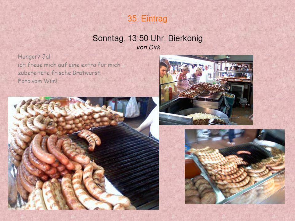 35. Eintrag Sonntag, 13:50 Uhr, Bierkönig von Dirk