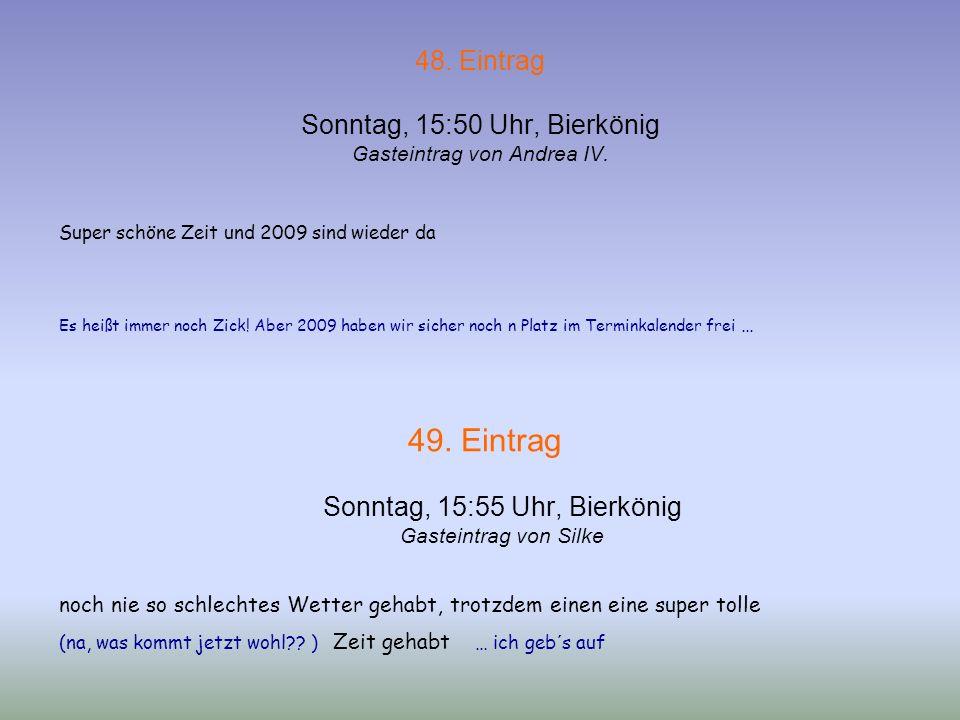 48. Eintrag Sonntag, 15:50 Uhr, Bierkönig Gasteintrag von Andrea IV.