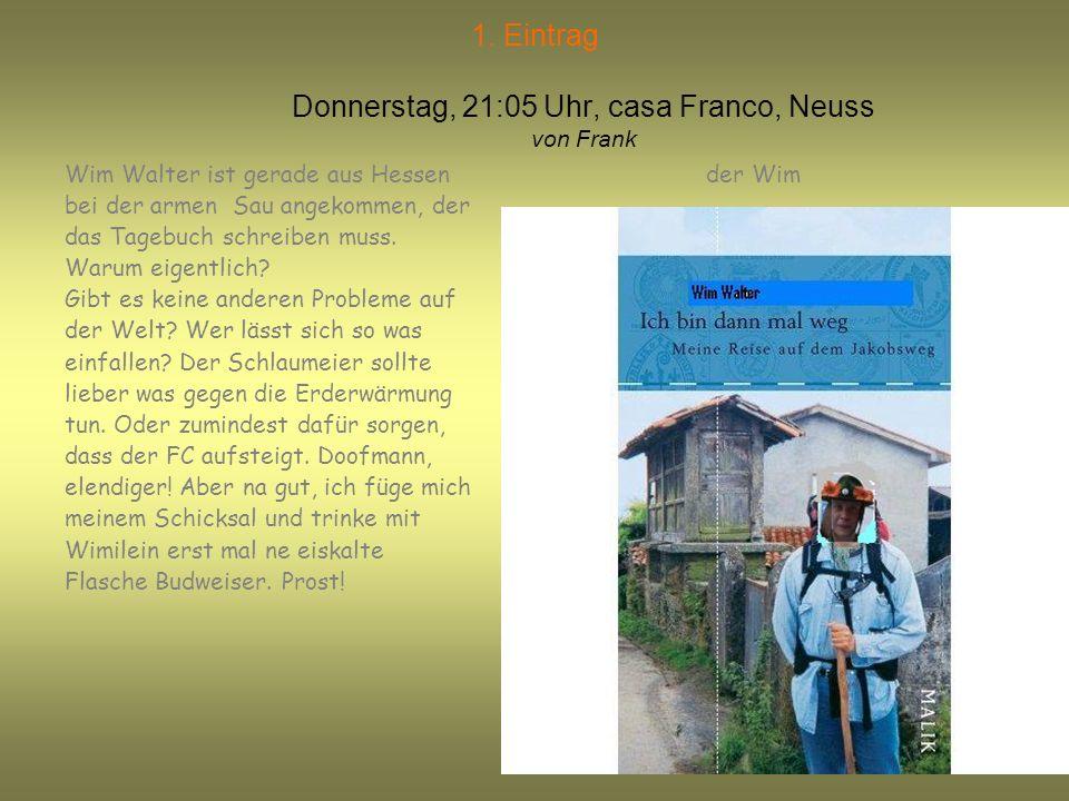 1. Eintrag Donnerstag, 21:05 Uhr, casa Franco, Neuss von Frank