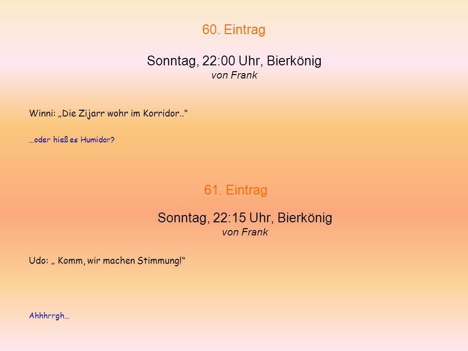 60. Eintrag Sonntag, 22:00 Uhr, Bierkönig von Frank