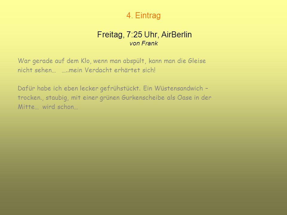 4. Eintrag Freitag, 7:25 Uhr, AirBerlin von Frank