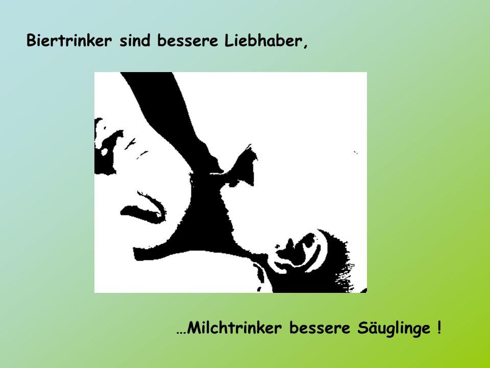 Biertrinker sind bessere Liebhaber,