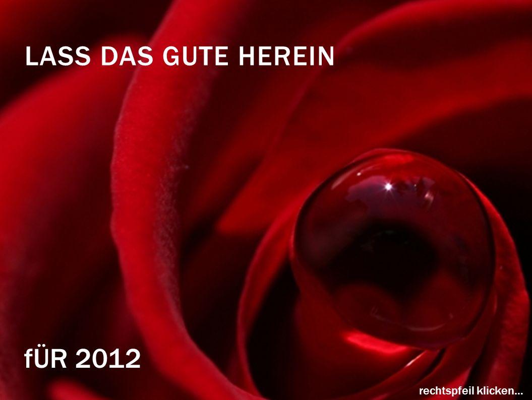 Lass das Gute herein fÜR 2012 rechtspfeil klicken…