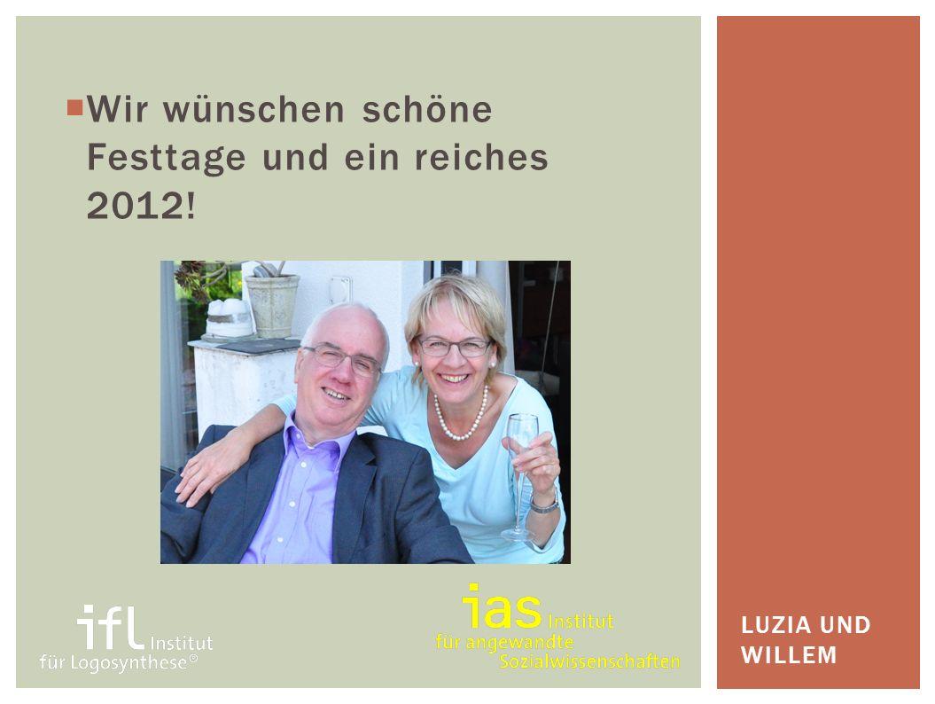 Wir wünschen schöne Festtage und ein reiches 2012!