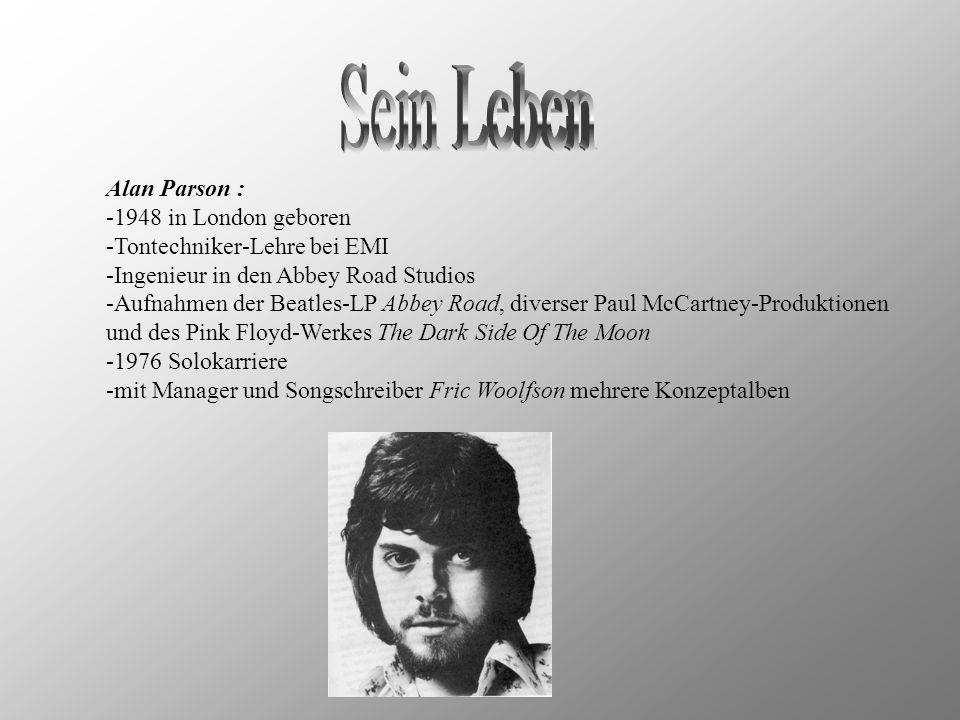 Sein Leben Alan Parson : 1948 in London geboren