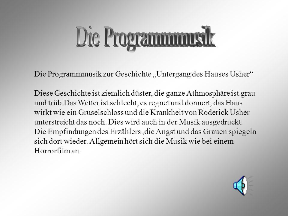 """Die Programmmusik Die Programmmusik zur Geschichte """"Untergang des Hauses Usher"""
