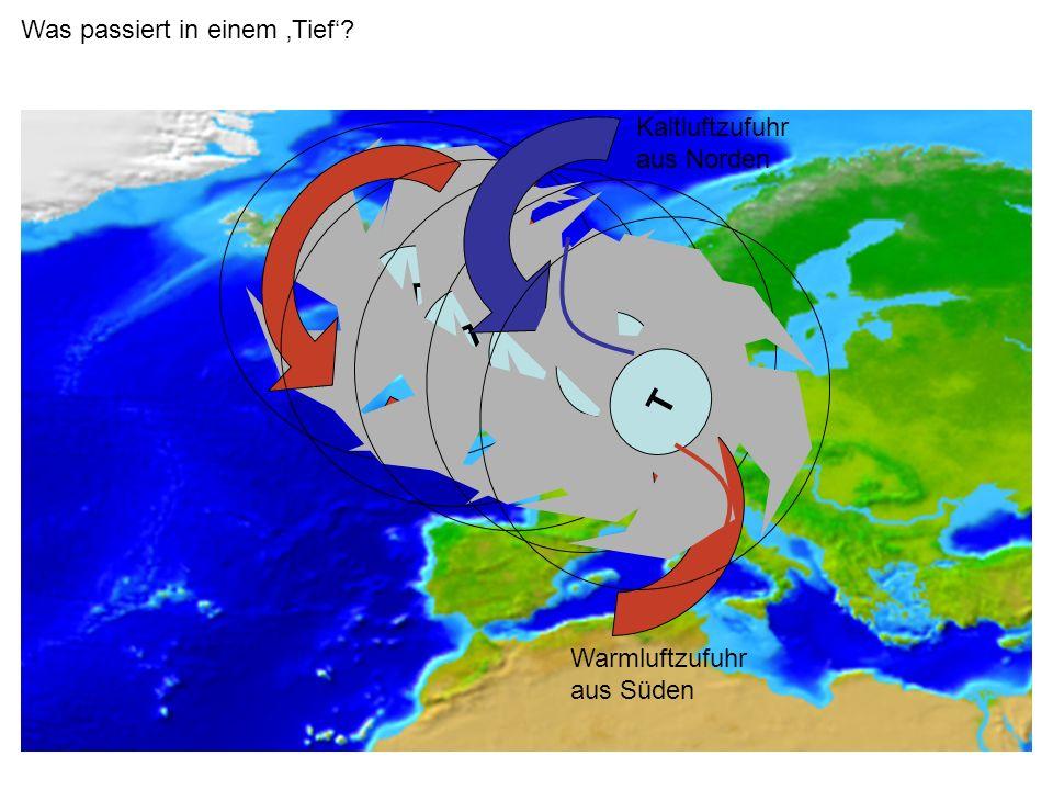 T T T T T Was passiert in einem 'Tief' Kaltluftzufuhr aus Norden