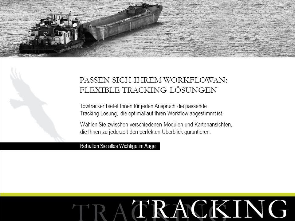 Passen sich Ihrem Workflowan: flexible Tracking-Lösungen