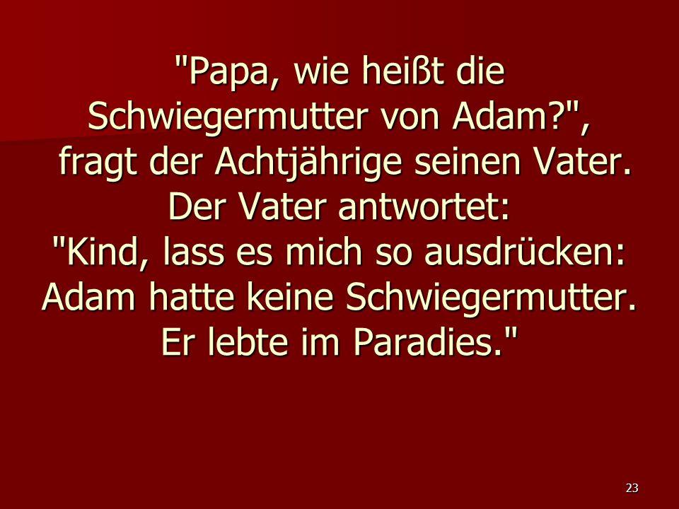 Papa, wie heißt die Schwiegermutter von Adam