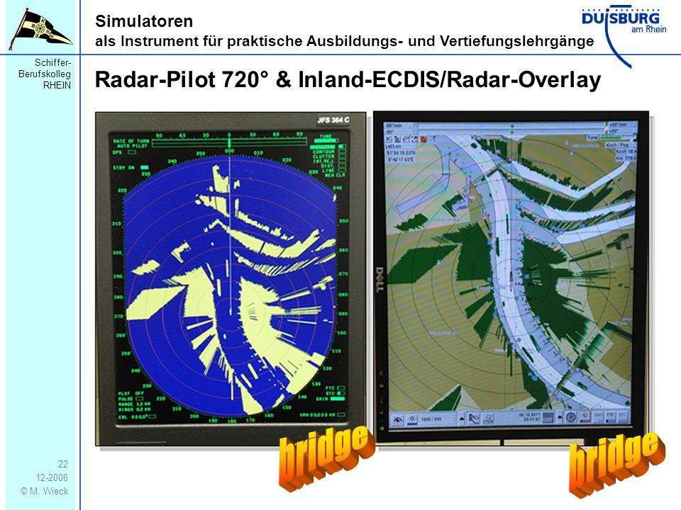 bridge bridge Radar-Pilot 720° & Inland-ECDIS/Radar-Overlay