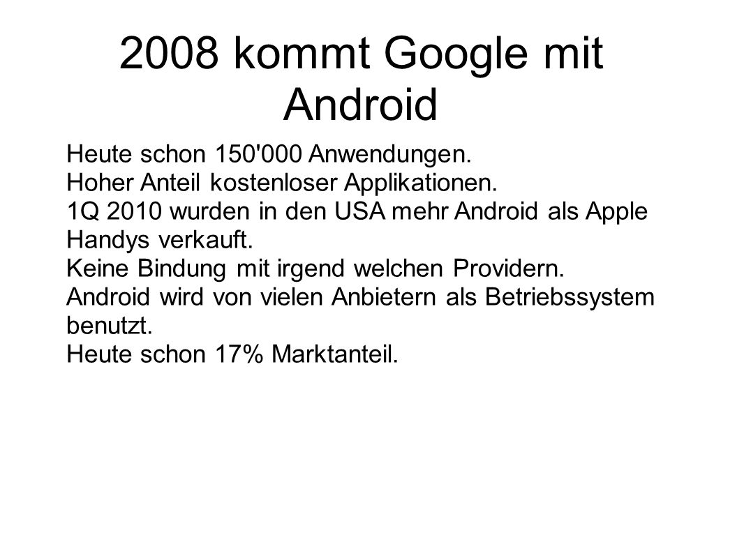 2008 kommt Google mit Android