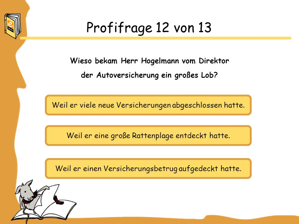 Profifrage 12 von 13 Wieso bekam Herr Hogelmann vom Direktor