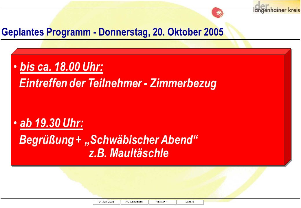 Geplantes Programm - Donnerstag, 20. Oktober 2005