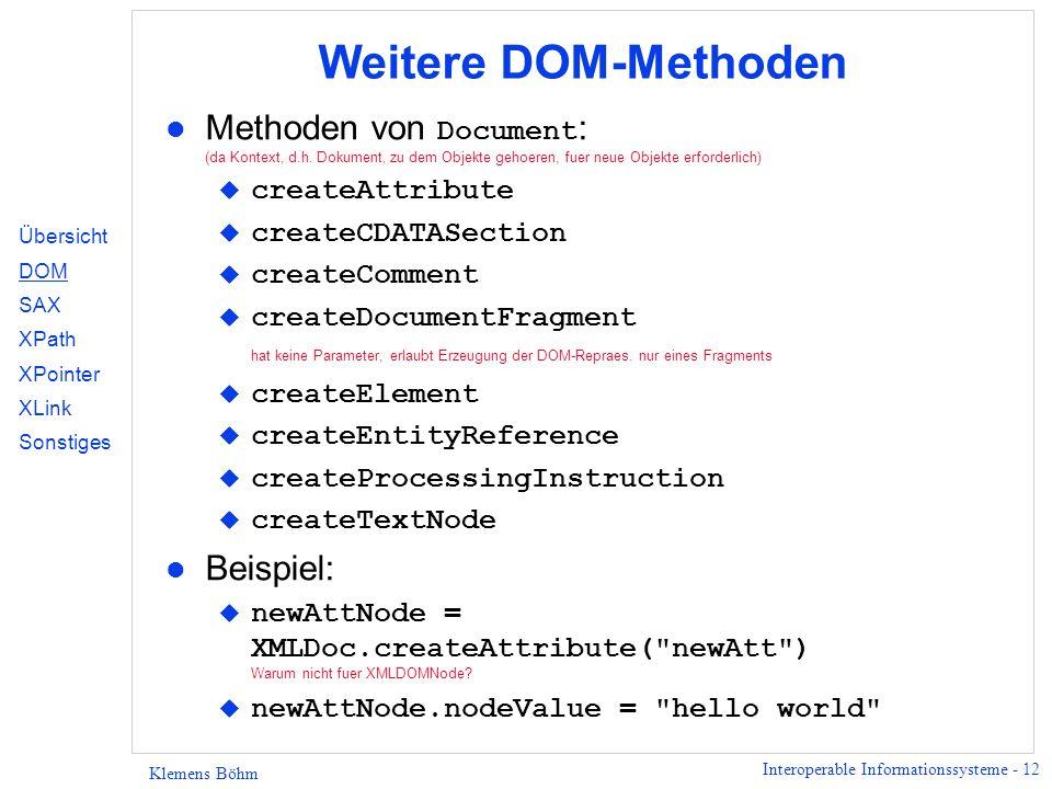 Weitere DOM-Methoden Methoden von Document: (da Kontext, d.h. Dokument, zu dem Objekte gehoeren, fuer neue Objekte erforderlich)